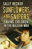 Sunflowers and Snipers, Sally Becker, 0752483099