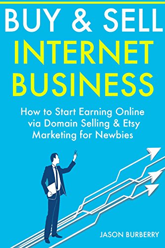 BUY & SELL INTERNET BUSINESS: How to Start Earning Online via Domain Selling & Etsy Marketing for - Burberry Online Buy