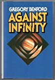 Against Infinity, Gregory Benford, 0671464914