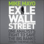 Exile on Wall Street: One Analyst's Fight to Save the Big Banks from Themselves | Mike Mayo