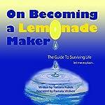 On Becoming a Lemonade Maker | Tamara Kulish