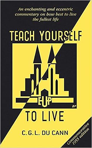 Teach Yourself to Live: Charles Garfield Lott Du Cann: 9780340966457: Amazon.com: Books