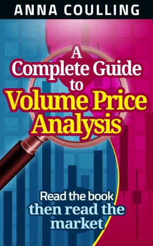 A Complete Guide To Volume Price Analysis: Read the book then read the market (Best Stock Chart Indicators)