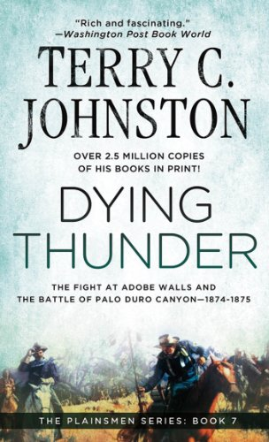Dying Thunder: The Battle Of Adobe Walls & Palo Canyon, 1874 (The Plainsmen Series Book 7) ()