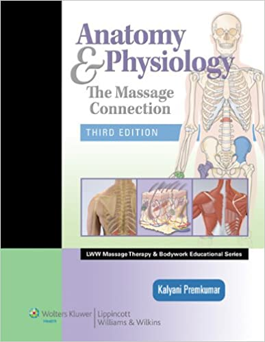 Anatomy Physiology The Massage Connection Lww Massage Therapy