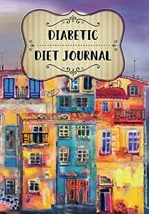 Diabetic Diet Journal: Diabetic Blood Sugar Glucose Log Book & Food Journal(V2)