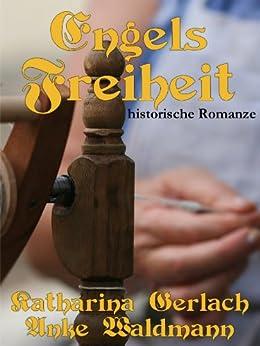 Engels Freiheit (Waldmann Familien Saga 1) (German Edition) by [Gerlach, Katharina, Waldmann, Anke]