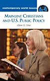 Mainline Christians and U. S. Public Policy, Glenn H. Utter, 1598840002