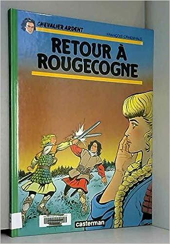 Chevalier Ardent, tome 18 : Retour à Rougecogne