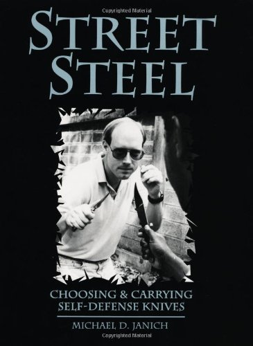 Street Steel: Choosing And Carrying Self-Defense Knives