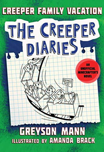 Creeper Family Vacation: The Creeper Diaries, An Unofficial Minecrafter's Novel, Book Five