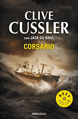 Corsario (Juan Cabrillo 6) (BEST SELLER) Tapa blanda – 11 oct 2011 Clive Cussler DEBOLSILLO 8499891896 Libya; Fiction.