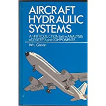 Aircraft Hydraulic Systems: An Introduction to the Analysis of Systems and Components