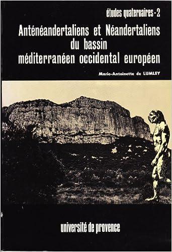 Livres gratuits en ligne Anténéandertaliens et néandertaliens du bassin méditerranéen occidental européen pdf