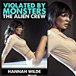 Violated By Monsters: The Alien Crew | Hannah Wilde
