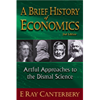 A Brief History of Economics:Artful Approaches to the Dismal Science (English Edition)