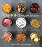 Canning for a New Generation: Updated and Expanded Edition: Bold, Fresh Flavors