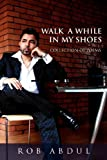 Walk a While in My Shoes, Rob Abdul, 1477128476