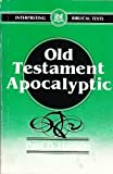 img - for Old Testament Apocalyptic (Interpreting Biblical Texts) book / textbook / text book