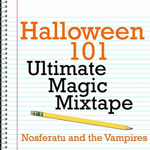 Halloween 101 - Ultimate Magic Mixtape