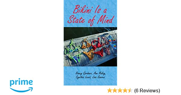 Amazon.com: Bikini Is a State of Mind (9781420897500): Nancy Gardner, Ann Haley, Cynthia Lewis, Lina Soares: Books