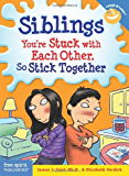 Siblings: You're Stuck with Each Other, So Stick Together (Laugh & Learn) (Laugh & Learn®)