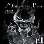 Mark of the Beast: A Novel of Horror | Brian Ball