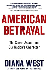 American Betrayal: The Secret Assault on Our Nation's Character by Diana West (2014-09-02)