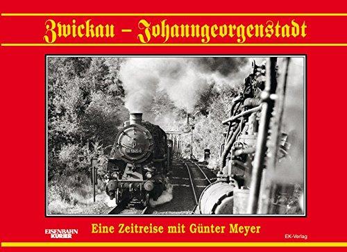 Zwickau - Johanngeorgenstadt: Eine Zeitreise mit Günter Meyer