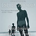 Christopher and His Kind | Christopher Isherwood