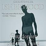 Christopher and His Kind  | Christopher Isherwood