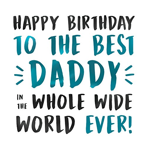 Happy Birthday Best Daddy Greeting Card For Dad Father From