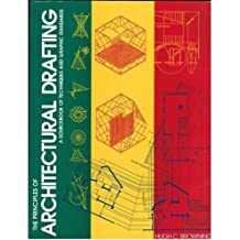 Principles of Architectual Drafting: A Sourcebook of Techniques and Graphic Standards