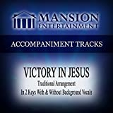 Victory in Jesus (Traditional) [Accompaniment Track]