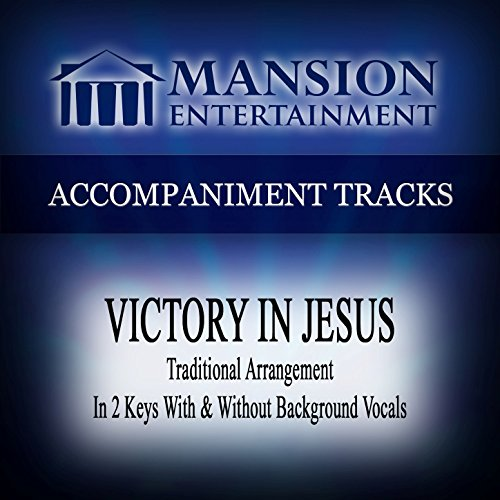 [Victory in Jesus (High KeyF#-G Without Background Vocals)] (Accompaniment Music Tracks)