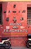 Ruins and Fragments : Tales of Loss and Rediscovery, Harbison, Robert, 1780234473