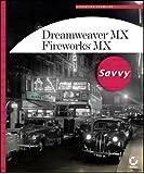 Dreamweaver MX / Fireworks MX Savvy with CDROM