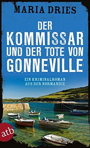 Der Kommissar und der Tote von Gonneville: Ein Kriminalroman aus der Normandie (Kommissar Philippe Lagarde, Band 5)