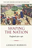 Shaping the Nation, Gerald Harriss, 0198228163