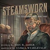Steamsworn: Steamborn, Book 3   Eric Asher