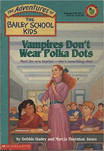 deaa86f77cd5 Vampires Don't Wear Polka Dots (The Adventures of the Bailey School ...
