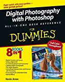 Digital SLR Photography with Photoshop CS2 All-In-One For Dummies Reference For Dummies (For Dummies (Computers))
