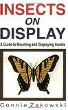 Insects on Display, Connie Zakowski, 156825041X
