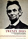 img - for Twenty days: A narrative in Text and Pictures of the Assassination of Abraham Lincoln and the Twenty Days and Nights that Followed--the Nation in Mourning, the Long Trip Home to Springfield book / textbook / text book