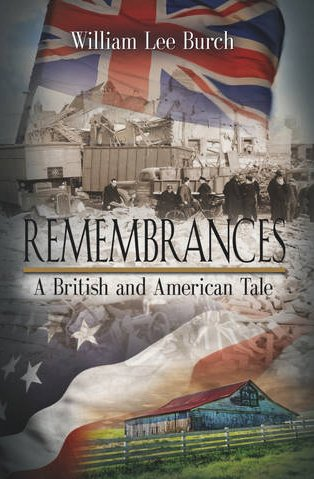 Book: Remembrances - A British and American Tale by William Lee Burch