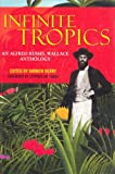 Infinite Tropics, Alfred Russell Wallace, Alfred Russel Wallace, 1859846521