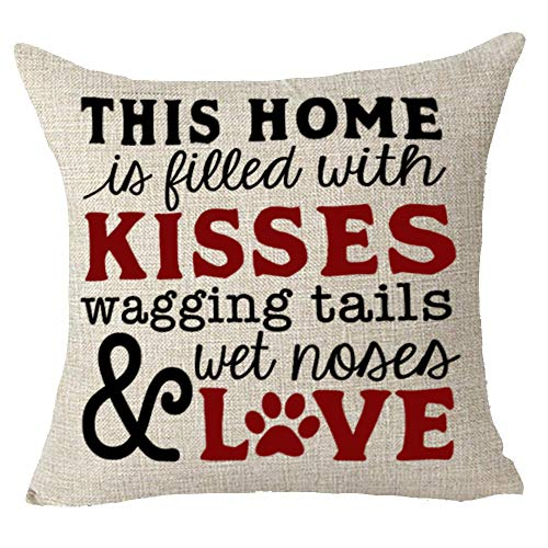 Queen's designer Words This Home is Filled with Kisses Wagging Tails Wet Noses and Love Dog Family Animal Cotton Linen Decorative Throw Pillow Case Cushion Cover Square 18