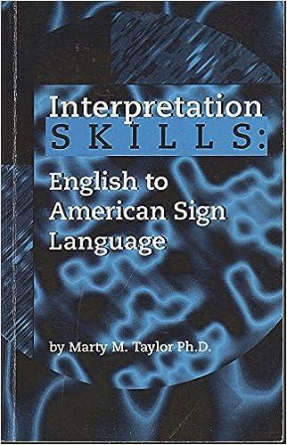 Interpretation Skills: English to American Sign Language by Marty M. Taylor (1993-08-02)