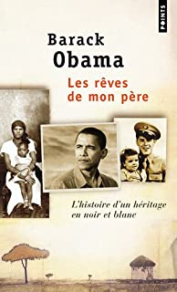 Les rêves de mon père : l'histoire d'un héritage en noir et blanc : autobiographie, Obama, Barack