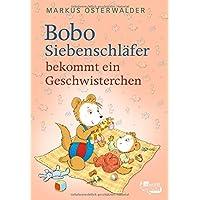 Bobo Siebenschläfer bekommt ein Geschwisterchen (Bobo Siebenschläfers neueste Abenteuer, Band 6)